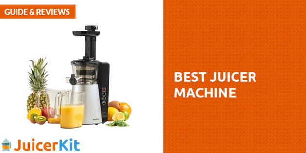 Best Juicer Machine 2017 Reviews and Top Picks